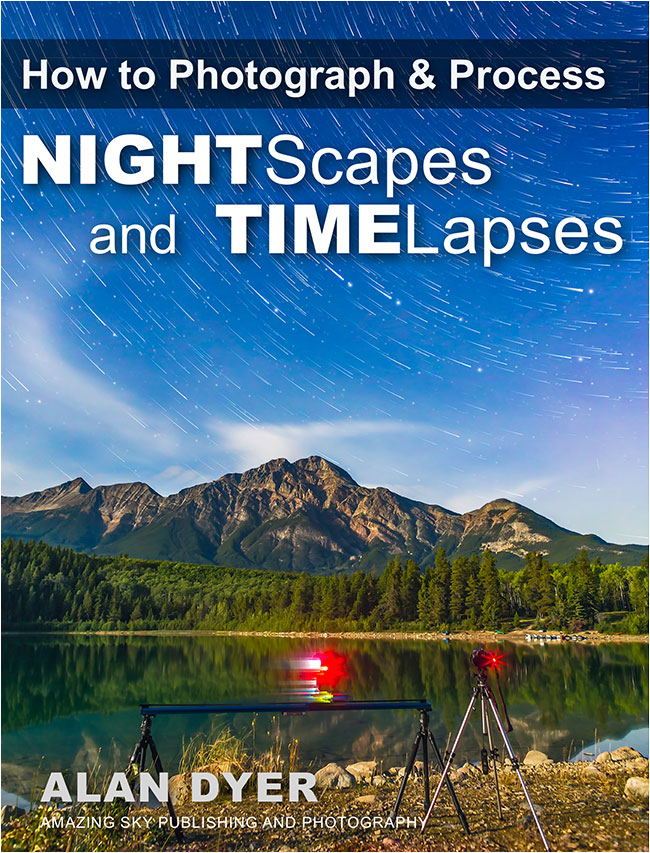 How to PHotography & Process NightScapes and TimeLapses e-book by Alan Dyer ©