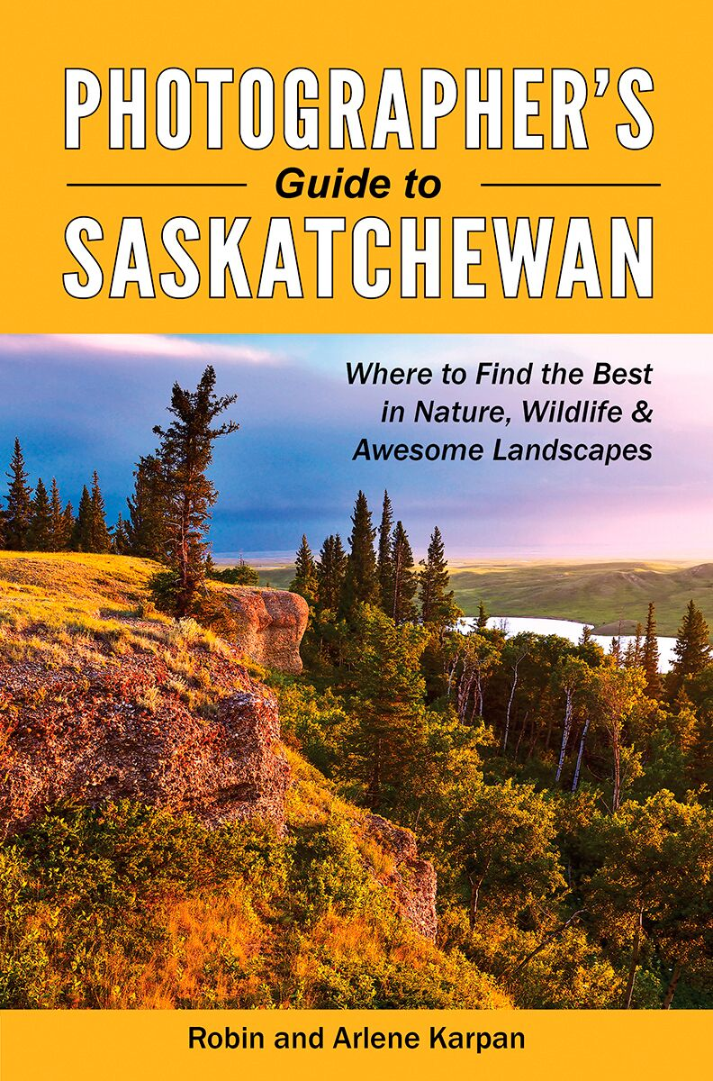 Robin and Arlen Karpan Photographers Guide to Saskatchewan