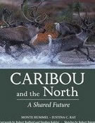 Caribou of the North by M. Hummel and J. C. Ray Book - highly recommended