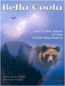 Bella Coola Book  by Hans Granander and Michael Wigle