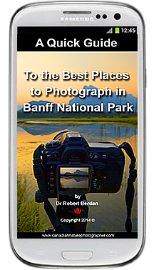 Best places to Photograph in Banff National Park Quick Guide by Robert Berdan